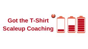 Got the T Shirt Scaleup Coaching
